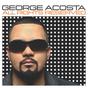 All Rights Reserved (Continuous DJ Mix By George Acosta) album