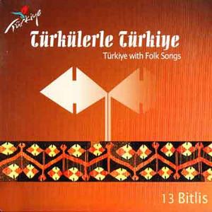 Türkülerle Türkiye, Vol. 13 (Bitlis)