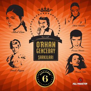 Orhan Gencebay Şarkıları, Vol. 6