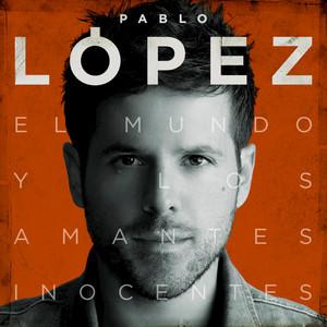 El Mundo Y Los Amantes Inocentes - Pablo López