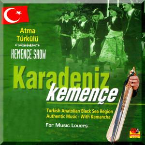 Karadeniz Kemençe Show, Vol. 1 (Atma Türkülü) Albümü