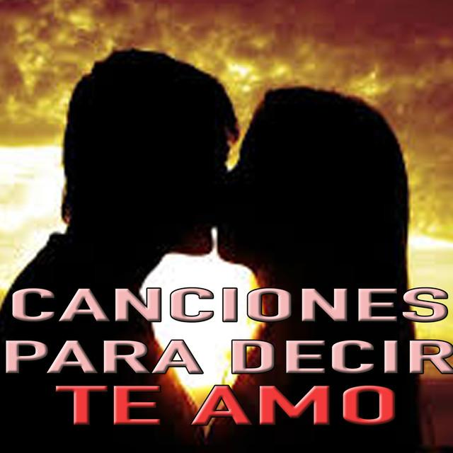 Canciones Para Decir Te Amo By Various Artists On Spotify