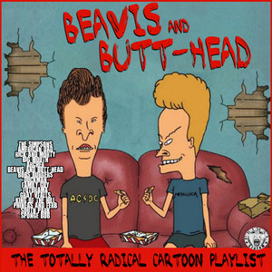 Beavis And Butt-Head - The Totally Radical Cartoon Playlisth - Themes