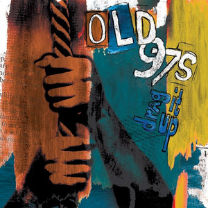 Drag It Up - Old 97s