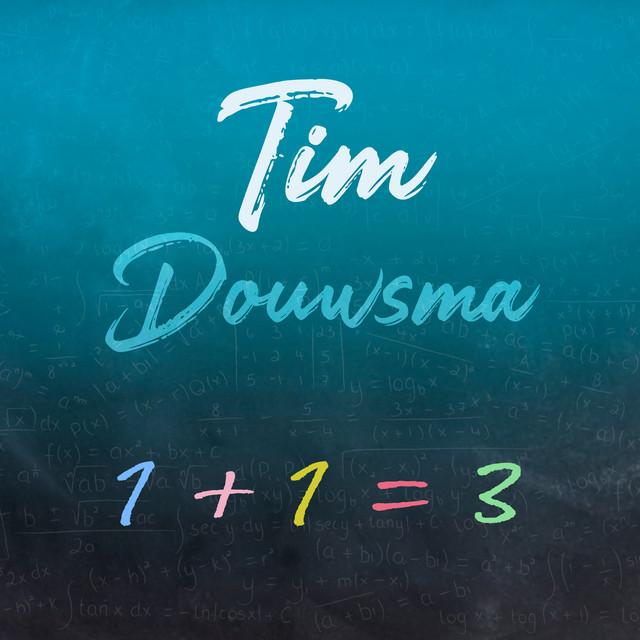 Tim Douwsma - 1+1=3