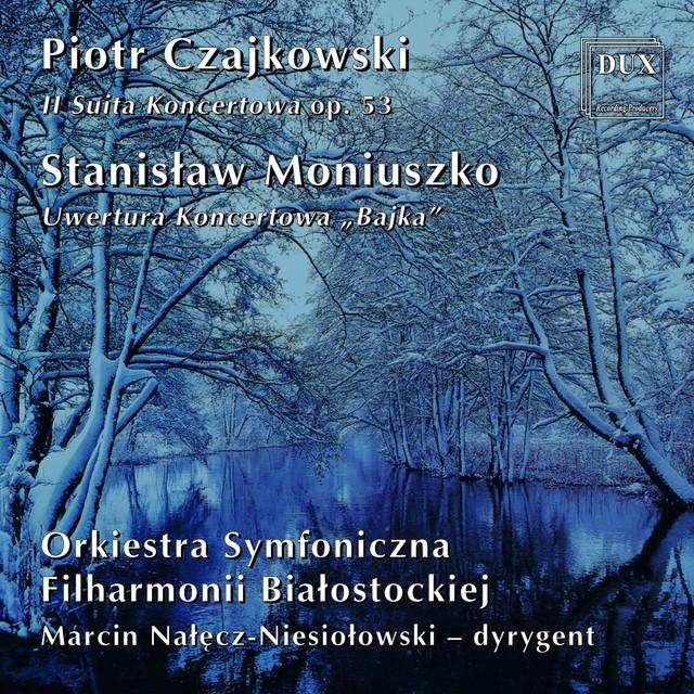 Tchaikovsky: Il Suita Koncertowa, Op. 53 - Moniuszko: Uwertura Koncetowa,