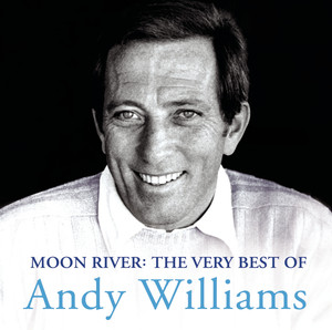 Moon River: The Very Best Of Andy Williams album
