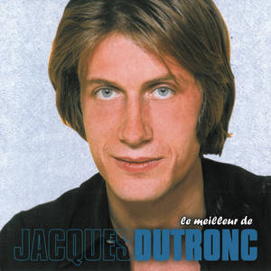 Le meilleur de ... - Jacques Dutronc