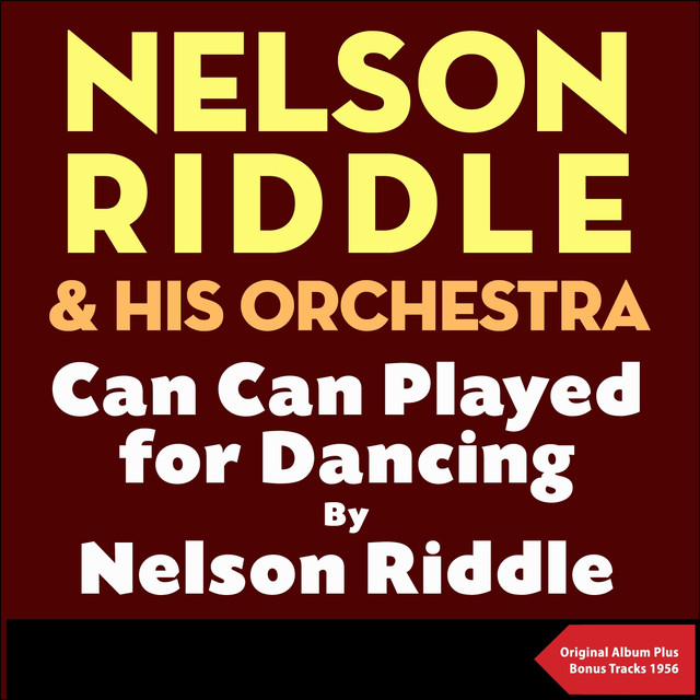 Nelson Riddle Can Can played for dancing by Nelson Riddle album cover