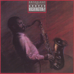 Anthology - Grover Washington, Jr.