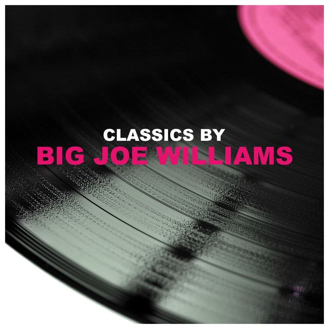 Classics by Big Joe Williams