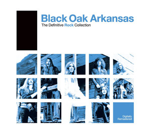 Definitive Rock: Black Oak Arkansas album