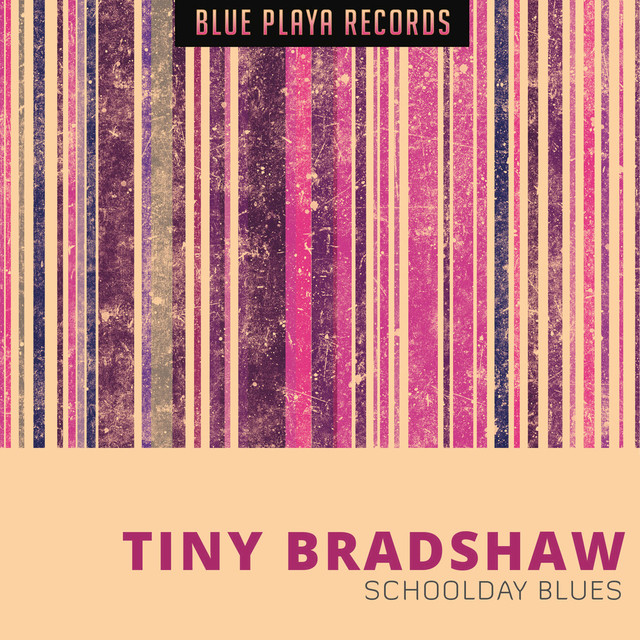 Tiny Bradshaw Schoolday Blues album cover