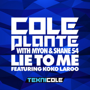 Lie to Me (with Myon & Shane 54) [feat. Koko LaRoo]