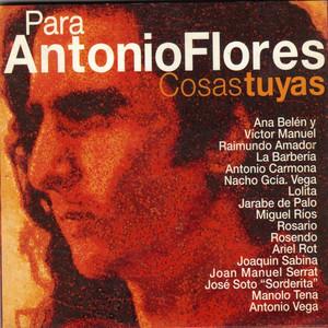 Para Antonio Flores, Cosas Tuyas - Joaquín Sabina
