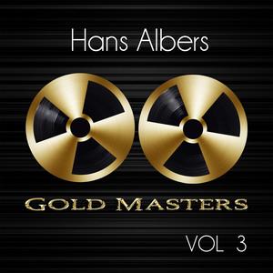 Gold Masters: Hans Albers, Vol. 3 album
