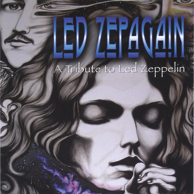 Led Zepagain: A Tribute to Led Zeppelin by Led Zepagain on