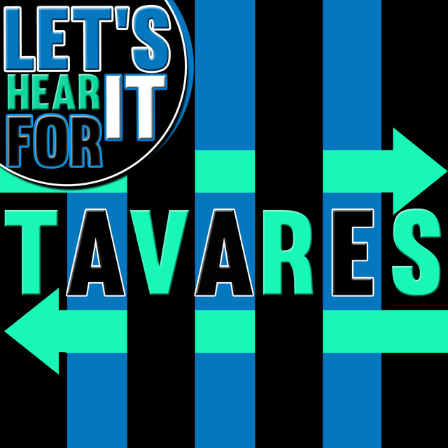 Let's Hear It for Tavares