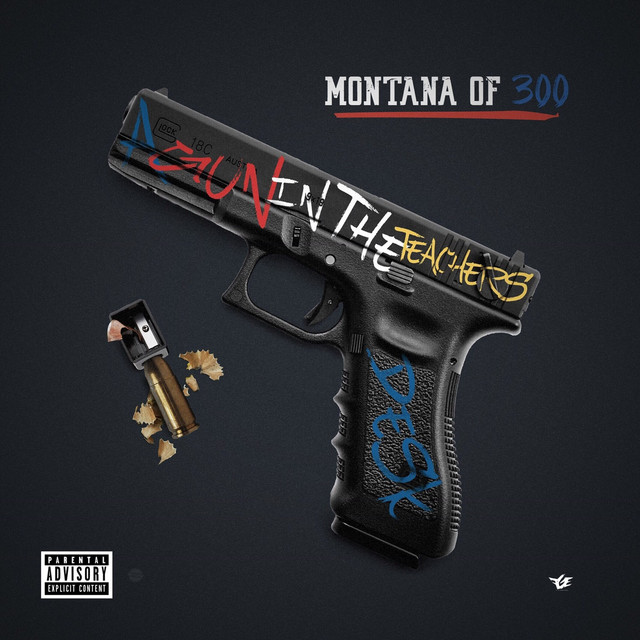 Album cover for A Gun In The Teachers Desk by Montana of 300