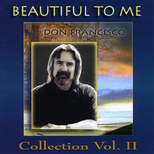 Beautiful to Me: Don Francisco Collection, Vol. 2 - Don Francisco