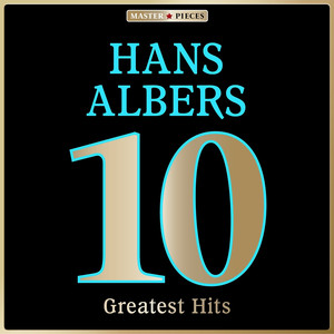 Masterpieces Presents Hans Albers: 10 Greatest Hits album