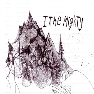 I The Mighty - I  The Mighty