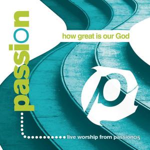 Passion: How Great Is Our God (Live) Albümü