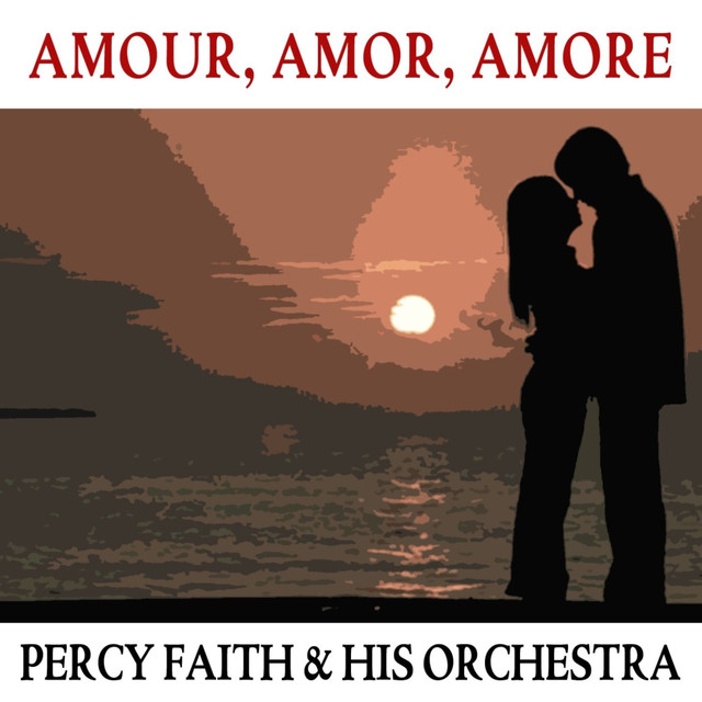 Percy Faith & His Orchestra Amour, Amor, Amore album cover