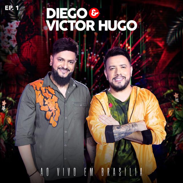 Diego & Victor Hugo Ao Vivo em Brasília - EP1