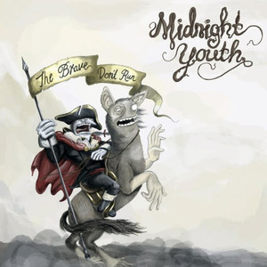 The Brave Don't Run - Midnight Youth