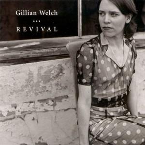 Revival - Gillian Welch