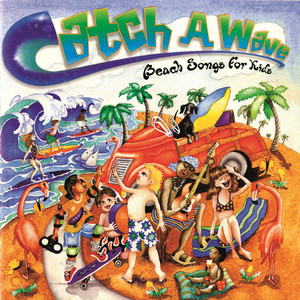 Catch A Wave: Beach Songs For Kids album