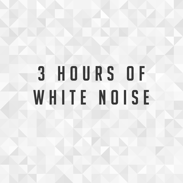 3 hours of White Noise