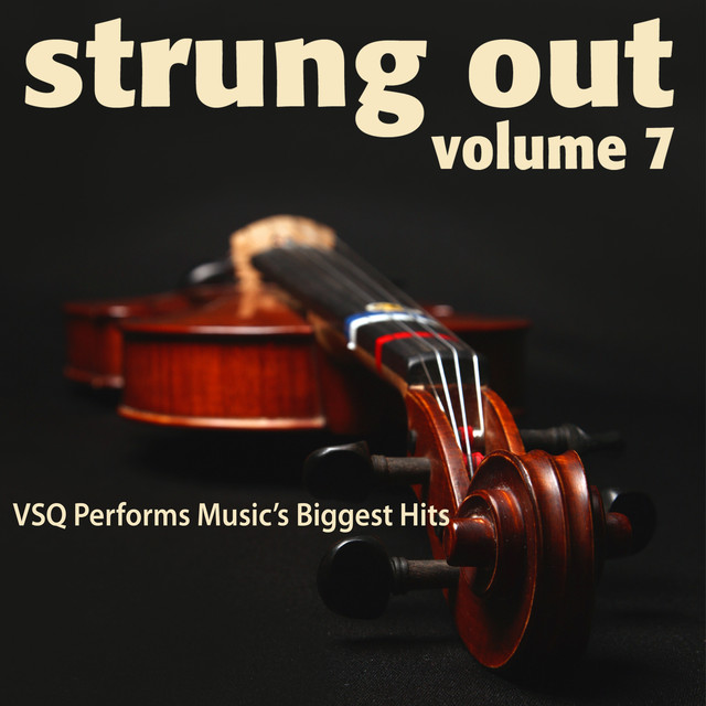 Strung Out, Vol. 7: VSQ Performs Music's Biggest Hits By