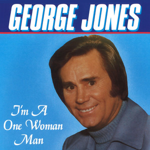 I'm A One Woman Man - George Jones
