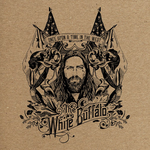 Once Upon A Time In The West - The White Buffalo
