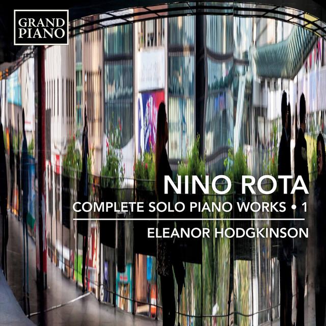 Album cover for Rota: Complete Solo Piano Works, Vol. 1 by Nino Rota, Eleanor Hodgkinson