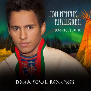 Jon Henrik Fjällgren, Daniel's Joik - DMA Soul Club Remix på Spotify