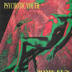 Psychotic Youth, Some Fun på Spotify