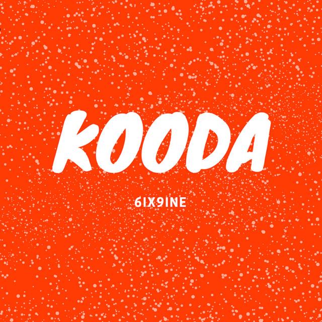 kooda by 6ix9ine on spotify