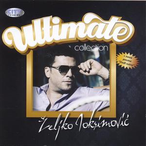 Zeljko Joksimovic - The Ultimate Collection album