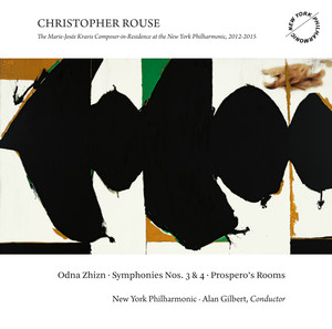 Christopher Rouse: Odna Zhizn, Symphonies Nos. 3 & 4 and Prospero's Rooms album