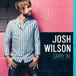 Carry Me - Josh Wilson