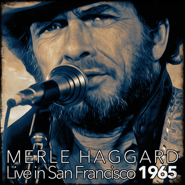 Merle Haggard Live In San Francisco 1965