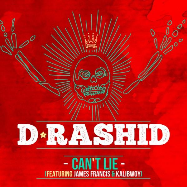 D-Rashid & James Francis & Kalibwoy - Can't Lie (feat. James Francis & Kalibwoy)
