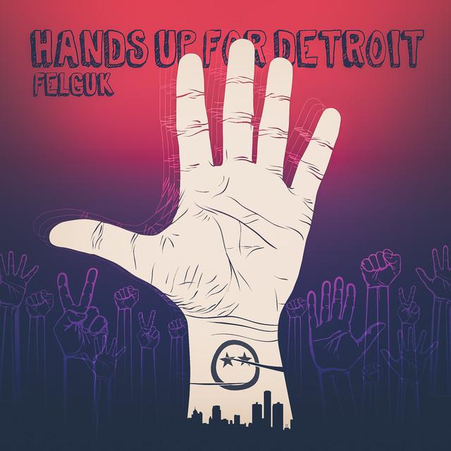 Hands Up For Detroit