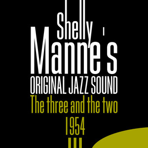 The Three and the Two - 1954 (Original Jazz Sound) album