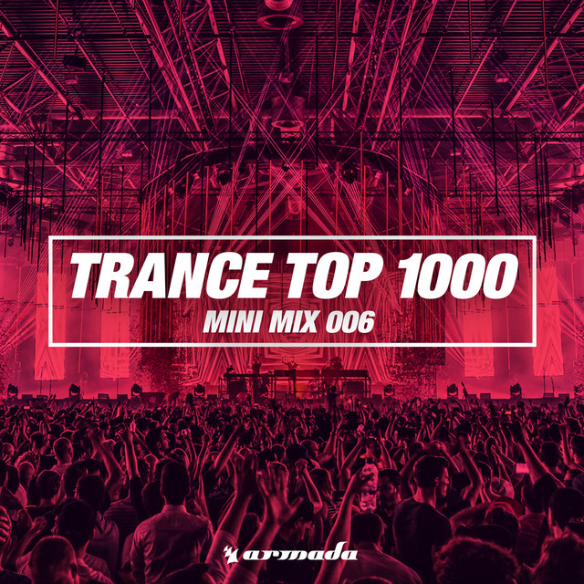 Trance Top 1000 (Mini Mix 006) - Armada Music