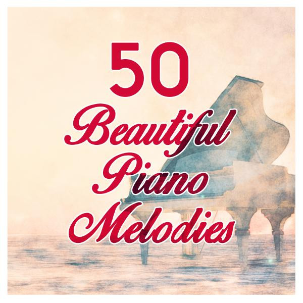 50 Beautiful Piano Melodies by Various Artists on Spotify