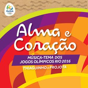 Alma e Coração - Official Olympic Song Rio 2016 (Single)
